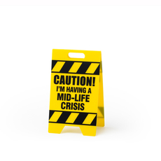 Mid-Life Crisis Caution Sign
