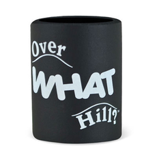 KOOZIE/OVER WHAT HILL
