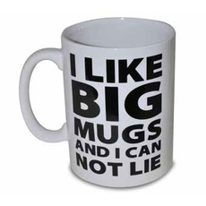 I LIKE BIG MUGS